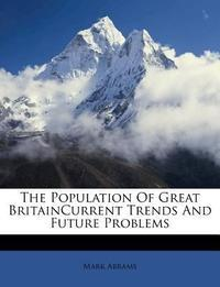 The Population of Great Britaincurrent Trends and Future Problems