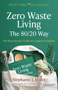 Zero Waste Living, the 80/20 Way