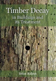 Timber Decay in Buildings and Its Treatment