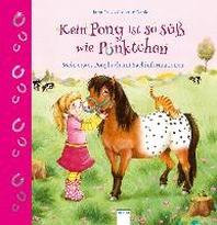 Kein Pony ist so suess wie Puenktchen