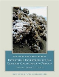 The Light and Smith Manual: Intertidal Invertebrates from Central California to Oregon