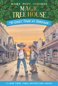 Magic Tree House. 10: Ghost Town at Sundown