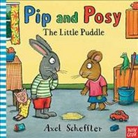 Pip and Posy: The Little Puddle