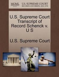 U.S. Supreme Court Transcript of Record Schenck V. U S