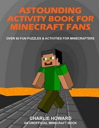 Astounding Activity Book for Minecraft Fans