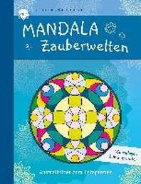 Mandala Zauberwelten. Ausmalbilder zum Entspannen