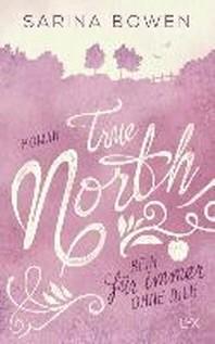 True North - Kein Fuer immer ohne dich