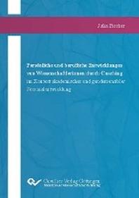 Persoenliche und berufliche Entwicklungen von Wissenschaftlerinnen durch Coaching im Kontext akademischer und gendersensibler Personalentwicklung