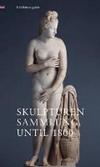 Skulpturensammlung until 1800