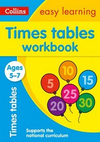 Collins Easy Learning Age 5-7 -- Times Tables Workbook Ages 5-7