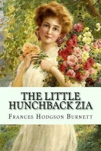 The Little Hunchback Zia Frances Hodgson Burnett