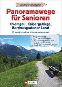 Panoramawege fuer Senioren Chiemgau, Kaisergebirge und Berchtesgadener Land