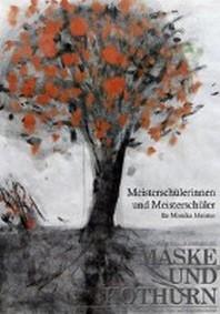 Maske und Kothurn 3-4. F?r Monika Meister