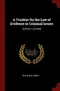 A Treatise on the Law of Evidence in Criminal Issues