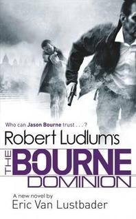 Robert Ludlum's the Bourne Dominion. by Eric Van Lustbader, Robert Ludlum