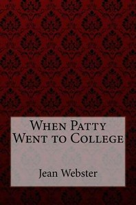 When Patty Went to College Jean Webster