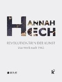 Hannah Hoech. Revolutionaerin der Kunst