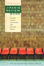 Paris Review Book for Planes, Trains, Elevators, and Waiting Rooms