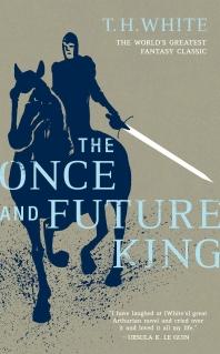The Once and Future King ( Once and Future King #1 )