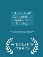 Growth of Compstat in American Policing - Scholar's Choice Edition