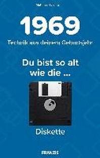 Du bist so alt wie ... Technikwissen fuer Geburtstagskinder 1969