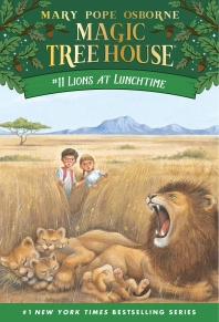 Magic Tree House. 11: Lions at Lunchtime