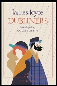 Dubliners by James Joyce Annotated Edition