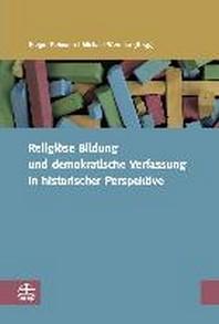 Religioese Bildung und demokratische Verfassung in historischer Perspektive