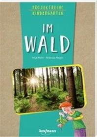 Projektreihe Kindergarten - Wir entdecken den Wald