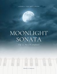 Moonlight Sonata Op. 27, No. 2 (Complete) - Ludwig van Beethoven