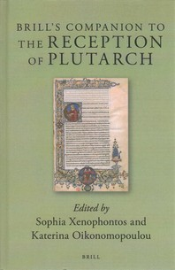 Brill's Companion to the Reception of Plutarch