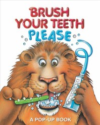 Brush Your Teeth, Please: A Pop-Up Book ( Pop-Up Book #2 )