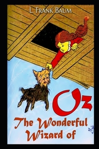 The Wonderful Wizard of OZ By Lyman Frank Baum The New Annotated Edition