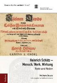 Heinrich Schutz - Mensch, Werk, Wirkung