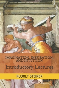 Imagination, Inspiration, and Intuition