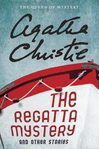 The Regatta Mystery and Other Stories ( Agatha Christie Mysteries Collection )