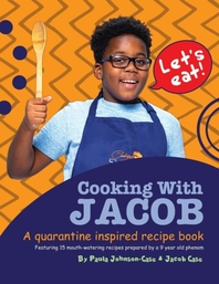 Cooking With Jacob A Quarantine Inspired Recipe Book
