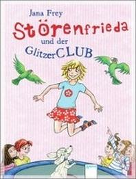 Stoerenfrieda und der Glitzerclub
