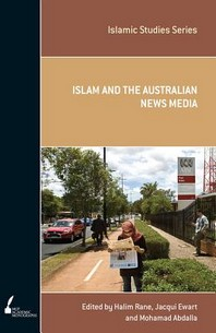 Islam and the Australian News Media, Volume 4