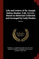 Life and Letters of Sir Joseph Dalton Hooker, O.M., G.C.S.I.