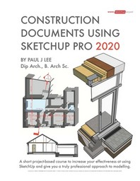 Construction Documents Using SketchUp Pro 2020