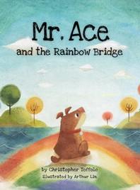 Mr. Ace and the Rainbow Bridge