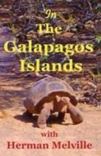 In the Galapagos Islands with Herman Melville, the Encantadas or Enchanted Isles