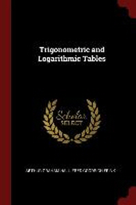 Trigonometric and Logarithmic Tables