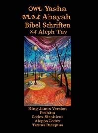 Yasha Ahayah Bibel Schriften Aleph Tav (German Edition YASAT Study Bible)
