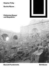 Rechte Raume : Politische Essays Und Gesprache