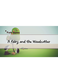 A Fairy and the Woodcutter