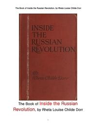 1917년 러시아 혁명의 내부상황.The Book of Inside the Russian Revolution, by Rheta Louise Childe Dorr