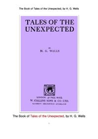 웰즈의 예상치 못한 이야기들. The Book of Tales of the Unexpected, by H. G. Wells