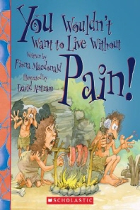 You Wouldn't Want to Live Without Pain! (You Wouldn't Want to Live Without...)